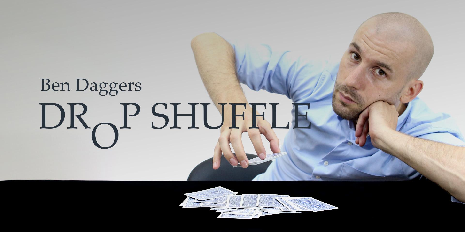 Ben Daggers Drop Shuffle
